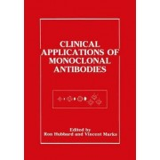 Clinical Applications of Monoclonal Antibodies by Ron Hubbard