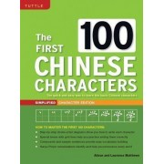 The First 100 Chinese Characters Simplified Character Edition by Alison Matthews