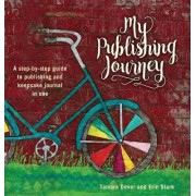 My Publishing Journey: The Guided Journal for Authors to Record Their Publishing Adventures.