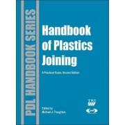 Handbook of Plastics Joining by Michael J. Troughton