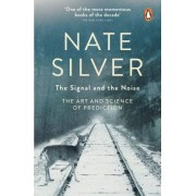 Nate Silver The Signal and the Noise: The Art and Science of Prediction