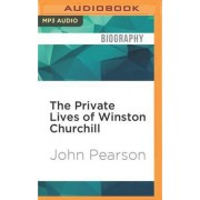 The Private Lives of Winston Churchill by John Pearson