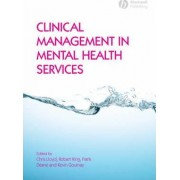 Clinical Management in Mental Health Services by Chris Lloyd