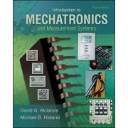 Introduction to Mechatronics and Measurement Systems by David G. Alciatore