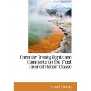 Consular Treaty Rights and Comments on the 'Most Favored Nation' Clause by Ernest Ludwig