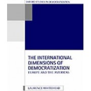 The International Dimensions of Democratization by Laurence Whitehead