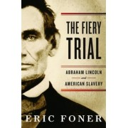 The Fiery Trial by Eric Foner