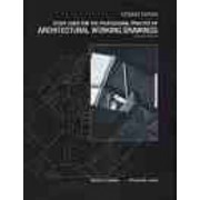 The Professional Practice of Architectural Working Drawings: Student Guide to 2r.e by Osamu A. Wakita