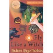 Fly Like A Witch by David Mark Lopez