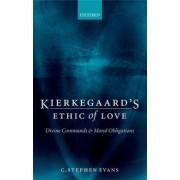 Kierkegaard's Ethic of Love by C. Stephen Evans