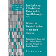 Advances in Statistical Methods for the Health Sciences by Jean-Louis Auget
