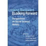 Looking Backward and Looking Forward by Harvey J. Graff