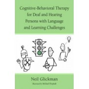 Cognitive-Behavioral Therapy for Deaf and Hearing Persons with Language and Learning Challenges by Neil Glickman