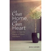 Clear Home, Clear Heart by Jean Haner