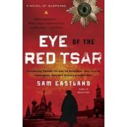 Eye of the Red Tsar by Sam Eastland