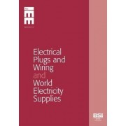 Electrical Plugs and Wiring and World Electricity Supplies by Bsi