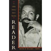 The Leroi Jones/Amiri Baraka Reader by Amiri Baraka