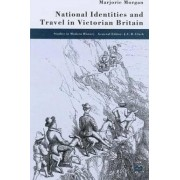 National Identities and Travel in Victorian Britain by Marjorie Morgan
