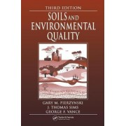 Soils and Environmental Quality by Gary M. Pierzynski