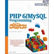 PHP 6/Mysql Programming for the Absolute Beginner by Andrew B. Harris