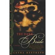 The Dark Bride by Laura Restrepo