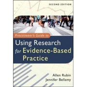 Practitioner's Guide to Using Research for Evidence-based Practice by Allen Rubin