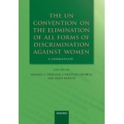 The UN Convention on the Elimination of All Forms of Discrimination Against Women by Marsha A. Freeman