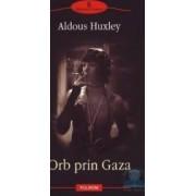 Orb prin Gaza - Aldous Huxley