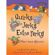 Quirky, Jerky, Extra Perky by Brian P Cleary