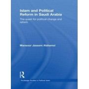 Islam and Political Reform in Saudi Arabia by Mansoor Jassem Alshamsi