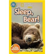 Nat Geo Readers Sleep, Bear! Pre-reader by Shelby Alinsky