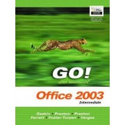 Go with Microsoft Office 2003 Intermediate by Shelly Gaskin