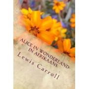 Alice in Wonderland- In Afrikaans by Lewis Carroll