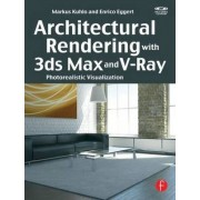 Architectural Rendering with 3ds Max and V-Ray by Markus Kuhlo