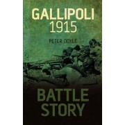 Battle Story: Gallipoli 1915 by Peter Doyle