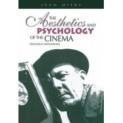 The Aesthetics and Psychology of the Cinema by Jean Mitry