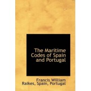 The Maritime Codes of Spain and Portugal by Francis William Raikes