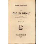 Le Livre Des Symboles - Dictionnaire De Symbolique Et De Mythologie - Lettre B