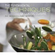 The Fundamental Techniques of Classic Cuisine by Judith Choate