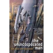 The Unincorporated Man by Dani Kollin