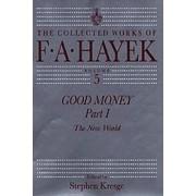 Good Money: The New World Part 1 by F. a. Hayek
