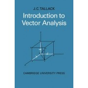 Introduction to Vector Analysis by J.C. Tallack