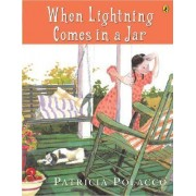 When Lightning Comes in a Jar by Patricia Polacco