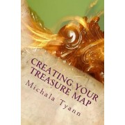 Creating Your Treasure Map by MS Michala Tyann