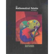 The Mathematical Palette (with Bca/Ilrn Tutorial and Infotrac) by Ronald Staszkow