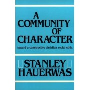 Community of Character by Stanley Hauerwas