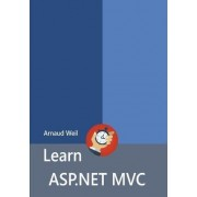 Learn ASP.NET Mvc by Arnaud Weil
