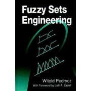 Fuzzy Sets Engineering by Witold Pedrycz