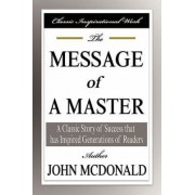 The Message of a Master by John McDonald