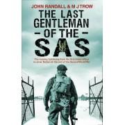 The Last Gentleman of the SAS by John Randall